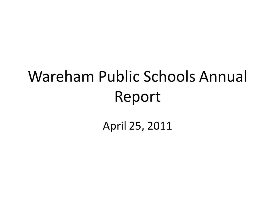 Wareham Public Schools Annual Report April 25, 2011
