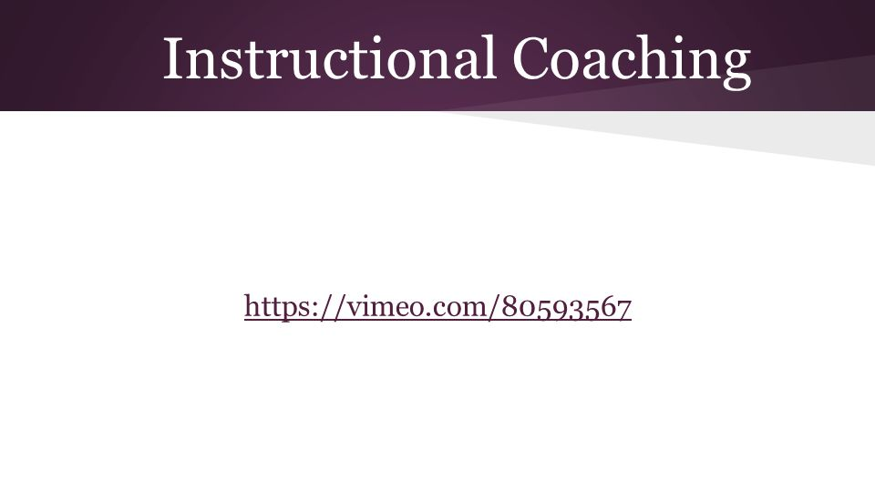 Instructional Coaching https://vimeo.com/80593567