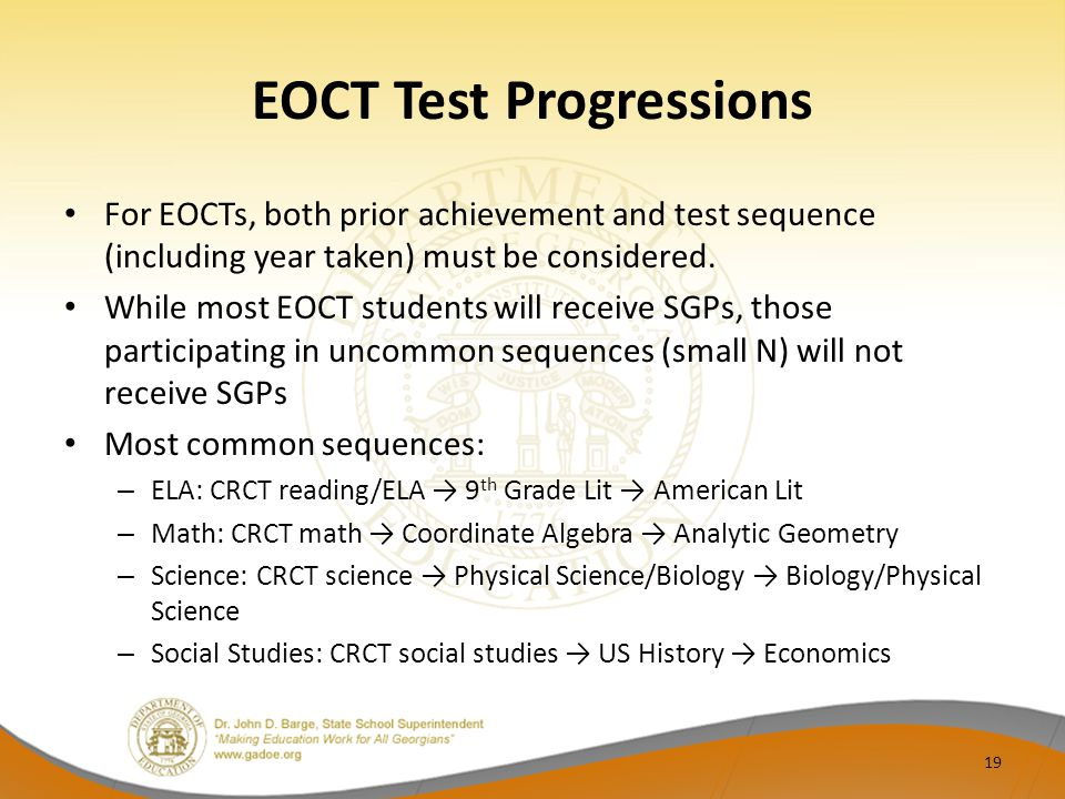 EOCT Test Progressions For EOCTs, both prior achievement and test sequence (including year taken) must be considered.