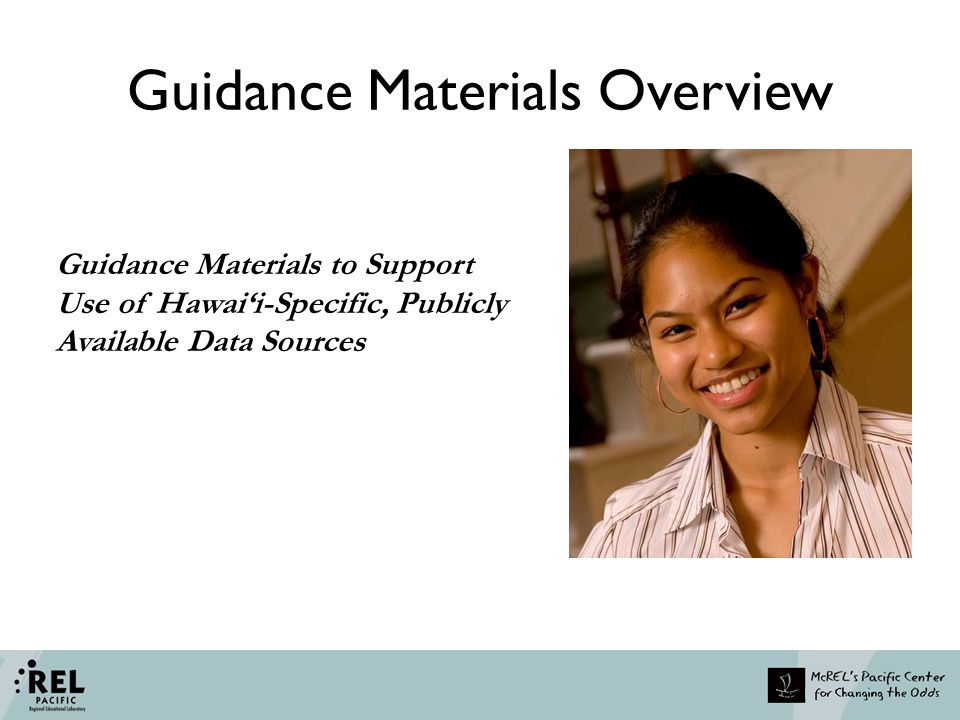 Guidance Materials Overview Guidance Materials to Support Use of Hawai'i-Specific, Publicly Available Data Sources
