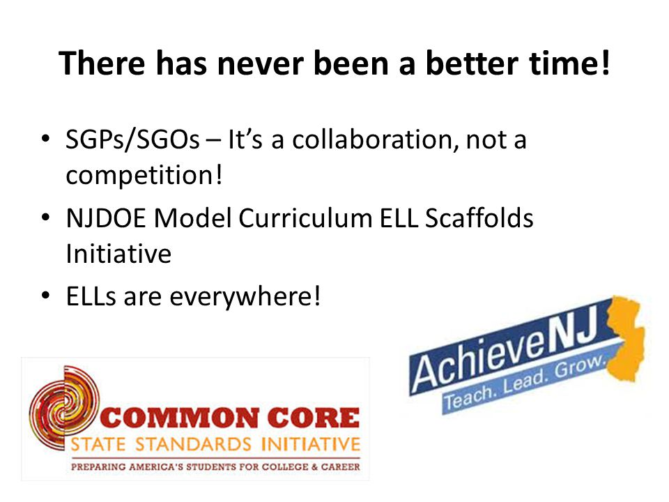 There has never been a better time. SGPs/SGOs – It's a collaboration, not a competition.