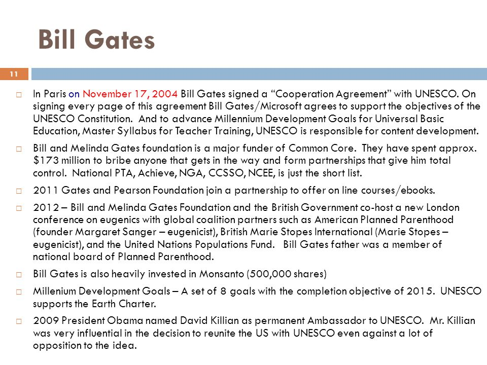 Bill Gates  In Paris on November 17, 2004 Bill Gates signed a Cooperation Agreement with UNESCO.