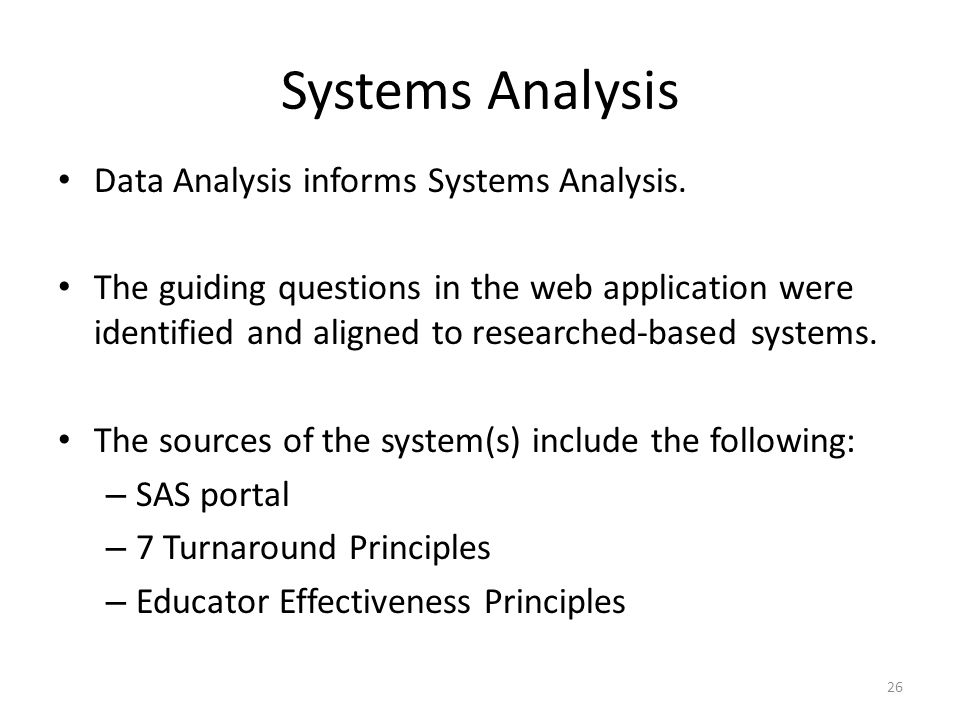 Systems Analysis Data Analysis informs Systems Analysis. The guiding questions in the web application were identified and aligned to researched-based