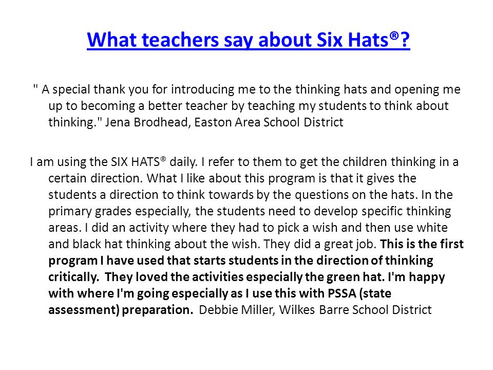 What teachers say about Six Hats®?