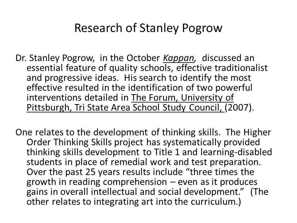 Research of Stanley Pogrow Dr. Stanley Pogrow, in the October Kappan, discussed an essential feature of quality schools, effective traditionalist and
