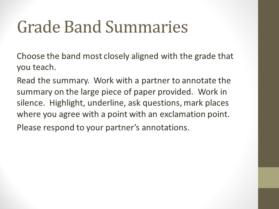 Grade Band Summaries Choose the band most closely aligned with the grade that you teach.