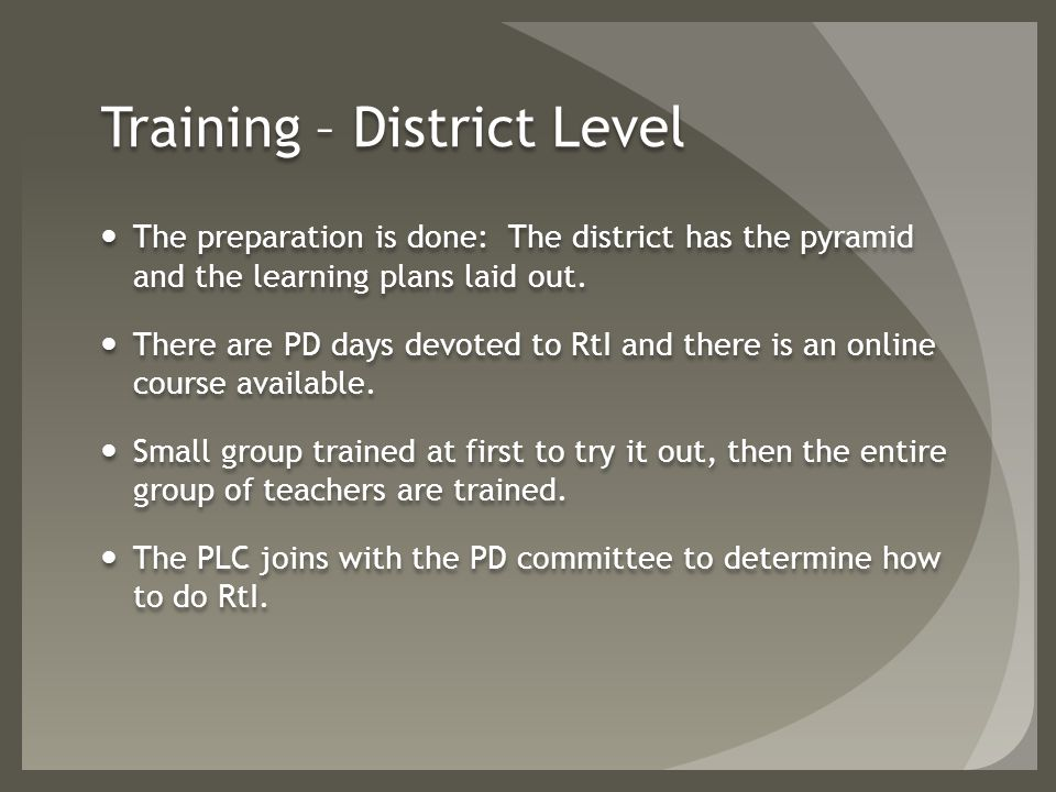 Training – District Level The preparation is done: The district has the pyramid and the learning plans laid out.