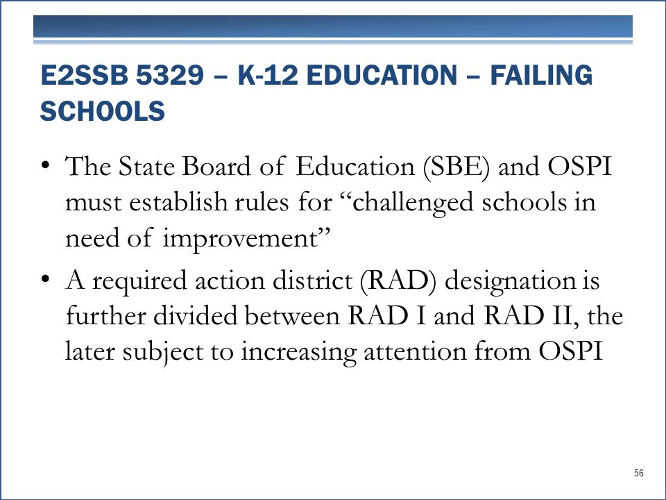 """The State Board of Education (SBE) and OSPI must establish rules for """"challenged schools in need of improvement"""" A required action district (RAD) desi"""