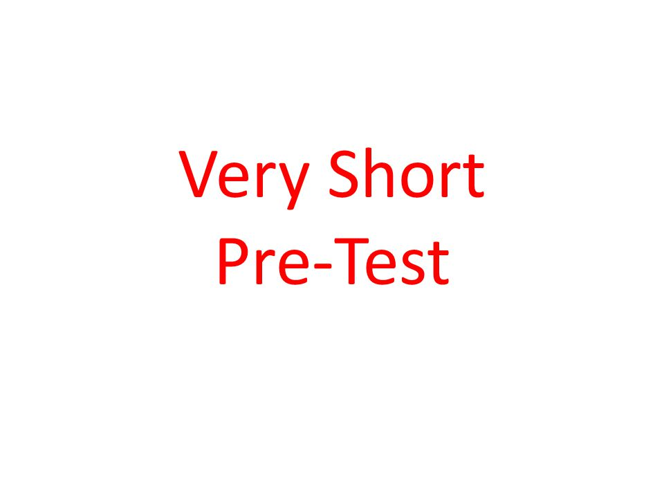 Very Short Pre-Test