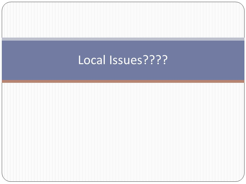 Local Issues????