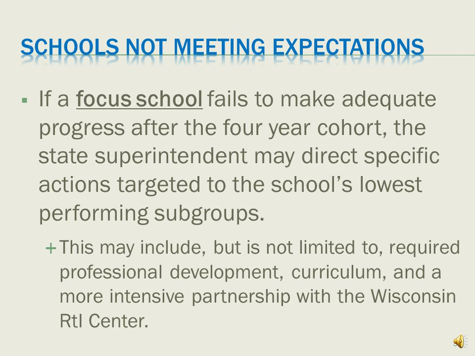  If a priority school fails to make adequate progress after the four year cohort, the state superintendent may intervene.