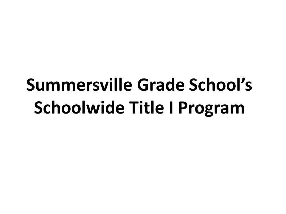 Summersville Grade School's Schoolwide Title I Program