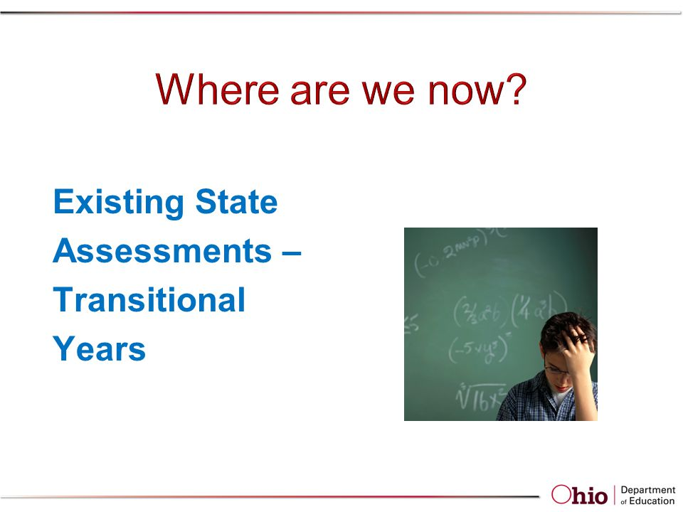 Existing State Assessments – Transitional Years