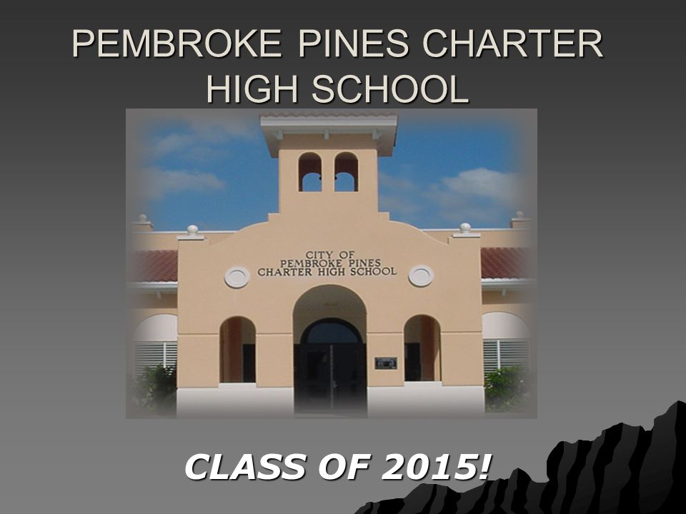 The Pembroke Pines Charter Community will provide a challenging educational foundation to prepare students for college success and responsible citizenship.