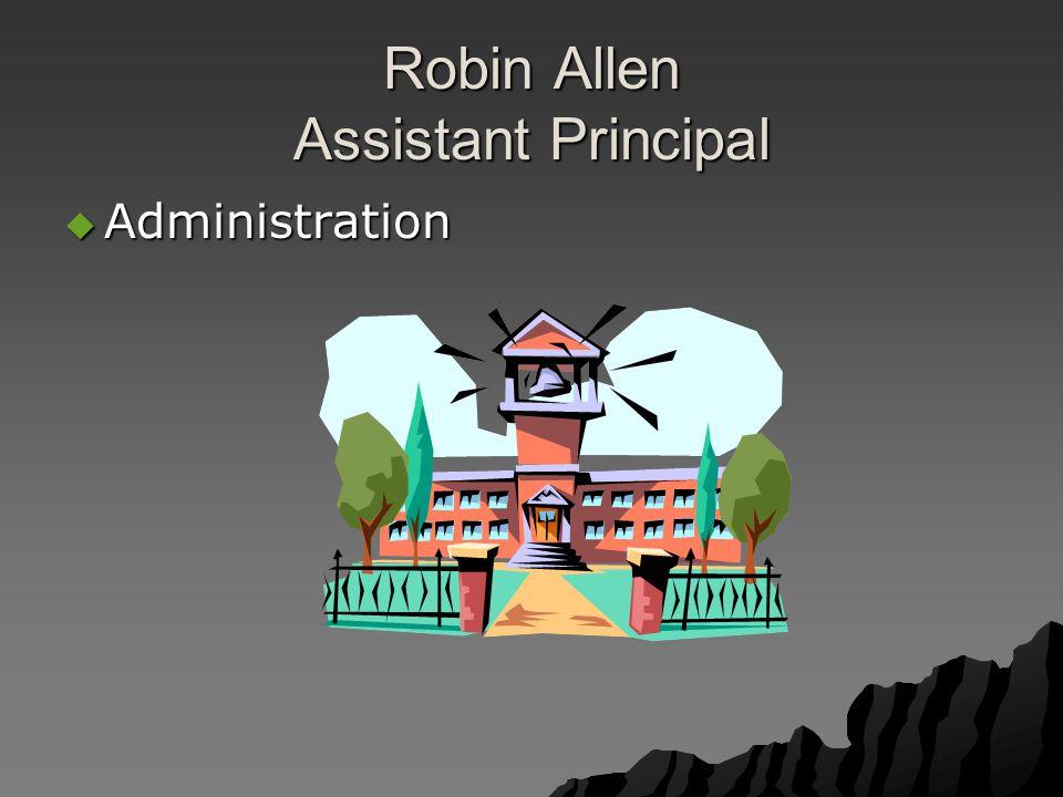 Robin Allen Assistant Principal  Administration