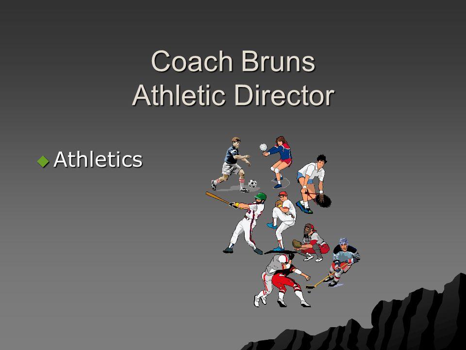 Coach Bruns Athletic Director  Athletics