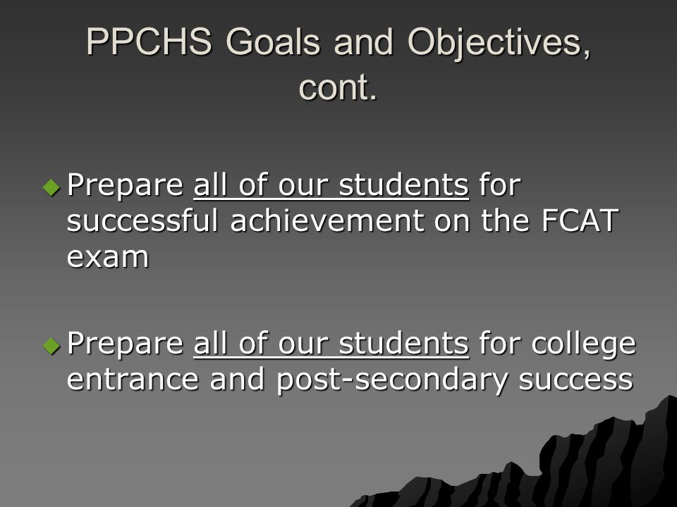 PPCHS Goals and Objectives, cont.