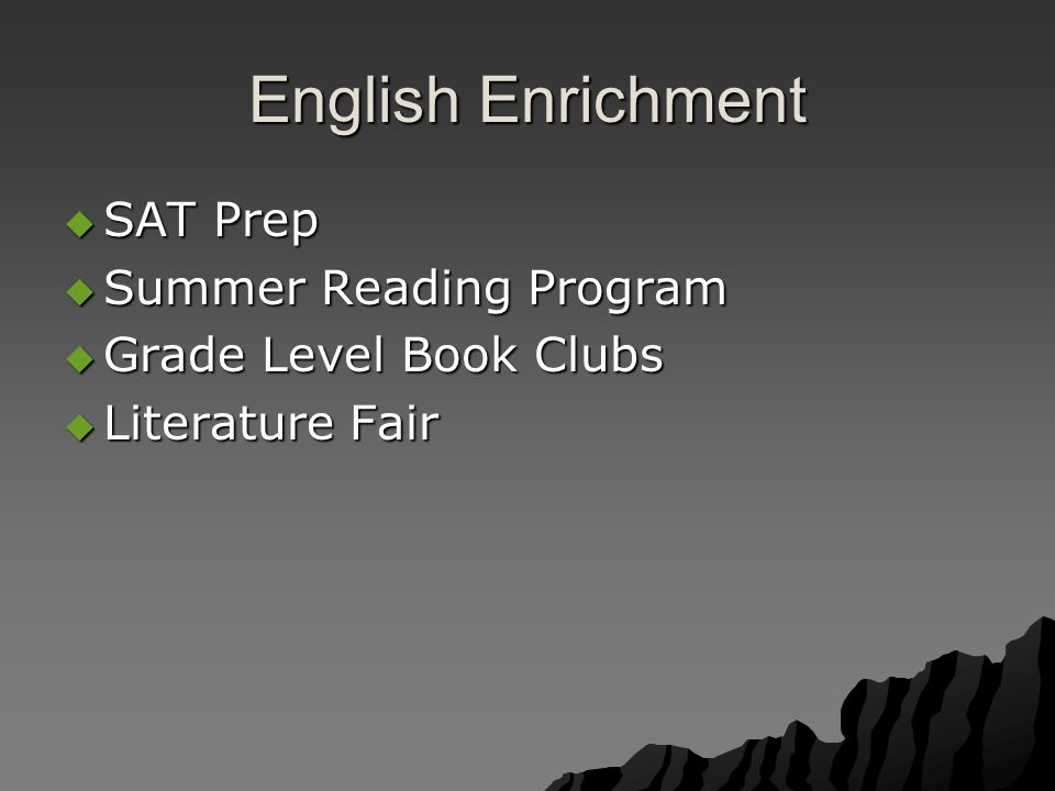 English Enrichment  SAT Prep  Summer Reading Program  Grade Level Book Clubs  Literature Fair