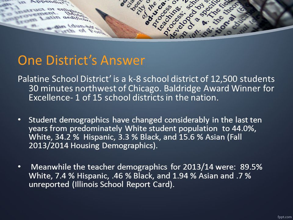 One District's Answer Palatine School District' is a k-8 school district of 12,500 students 30 minutes northwest of Chicago.