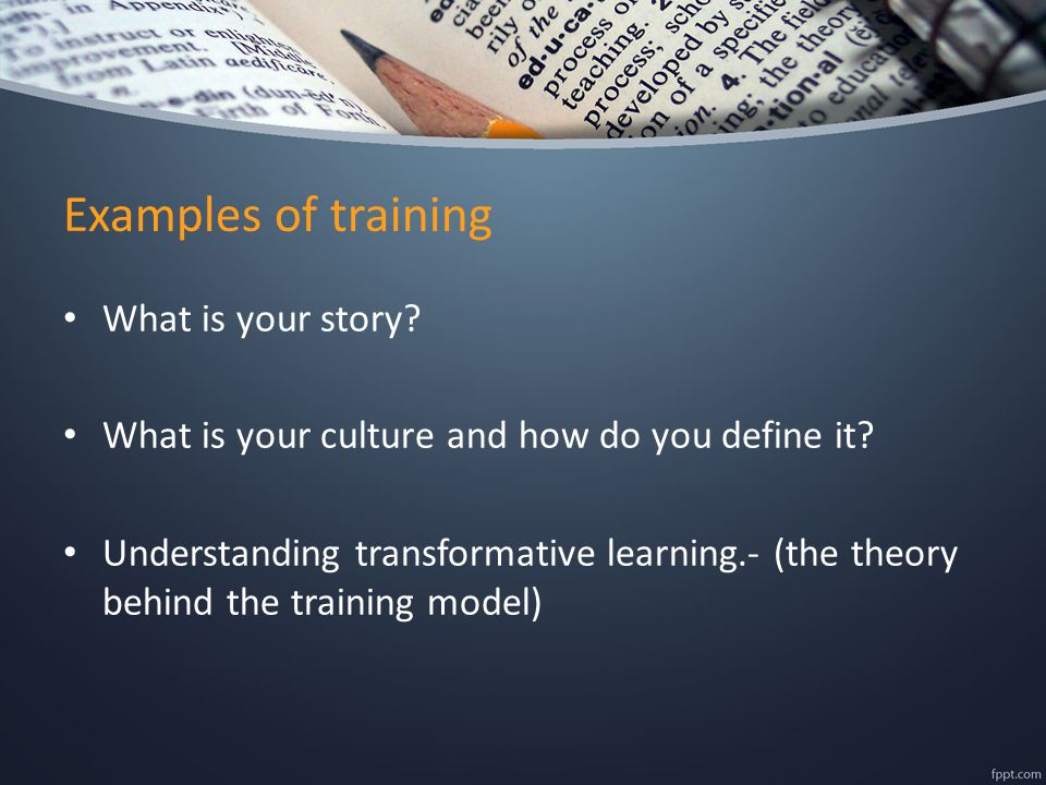Examples of training What is your story. What is your culture and how do you define it.