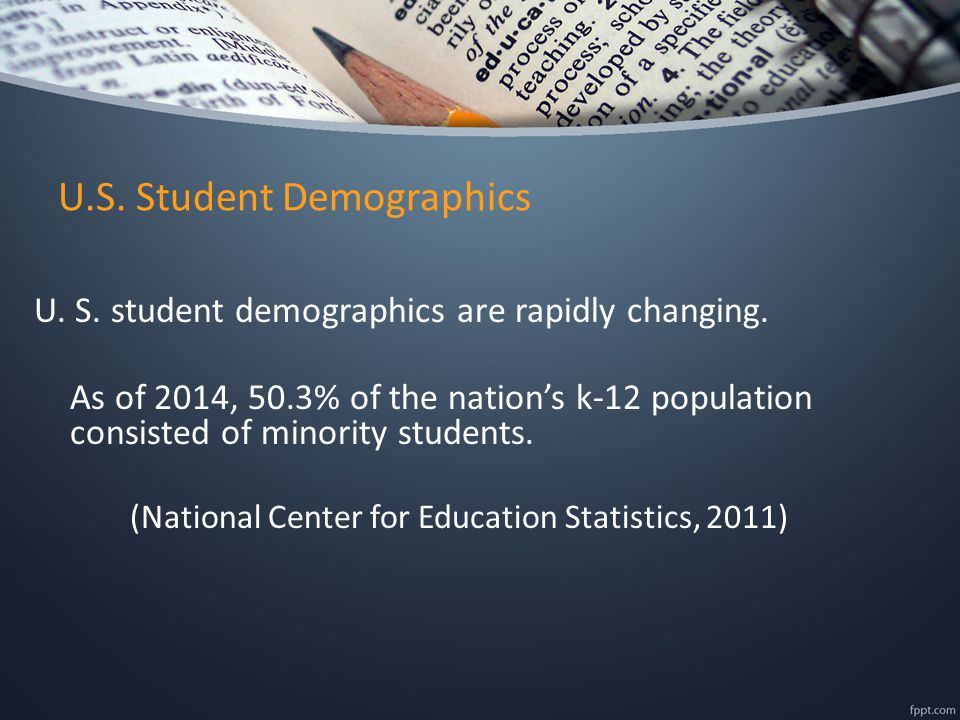 U.S. Student Demographics U. S. student demographics are rapidly changing.