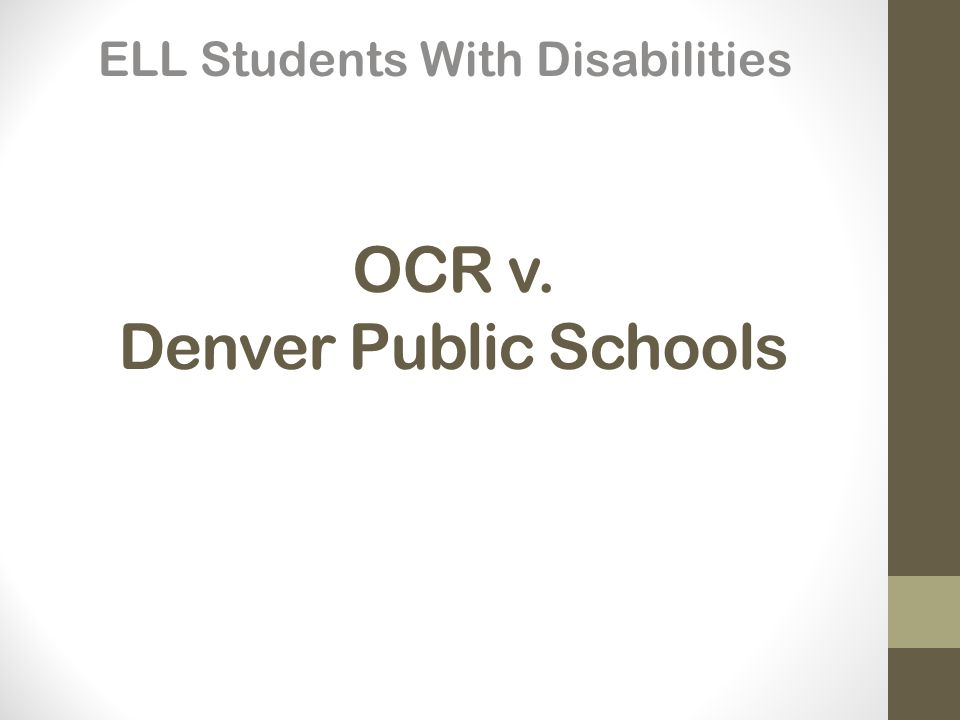 OCR v. Denver Public Schools ELL Students With Disabilities