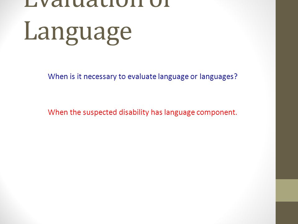 Evaluation of Language When is it necessary to evaluate language or languages.