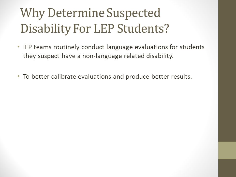 Why Determine Suspected Disability For LEP Students.