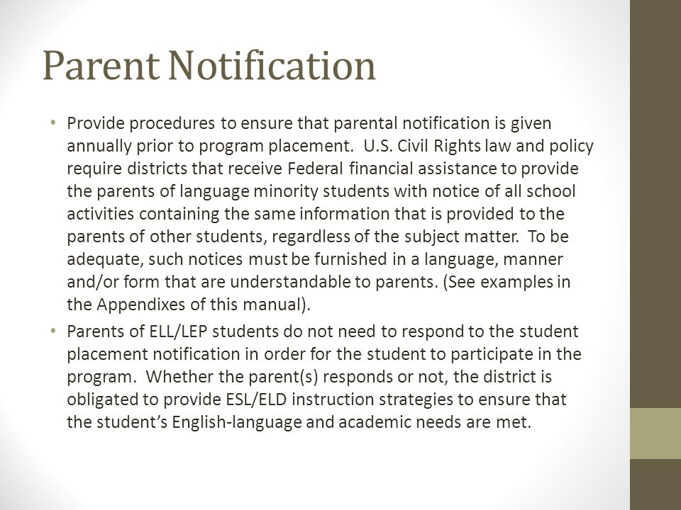 Parent Notification Provide procedures to ensure that parental notification is given annually prior to program placement. U.S. Civil Rights law and po