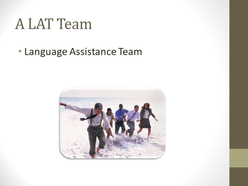 A LAT Team Language Assistance Team