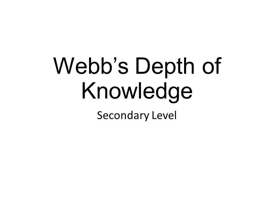 Webb's Depth of Knowledge Secondary Level