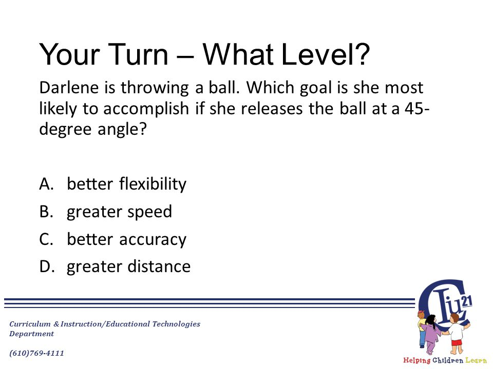 Your Turn – What Level. Darlene is throwing a ball.