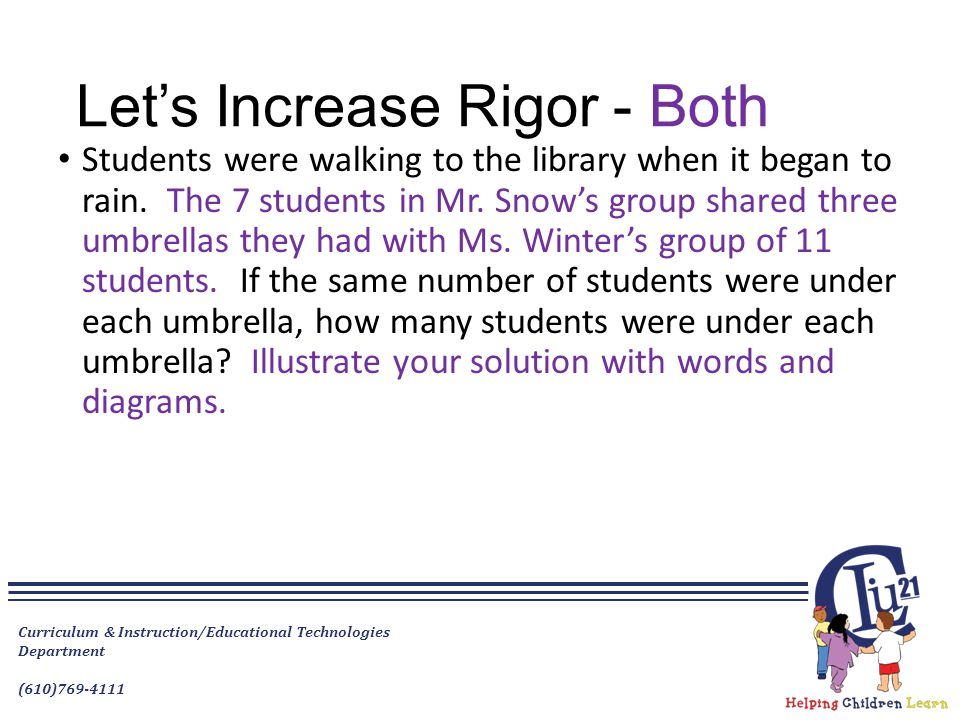 Let's Increase Rigor - Both Students were walking to the library when it began to rain. The 7 students in Mr. Snow's group shared three umbrellas they