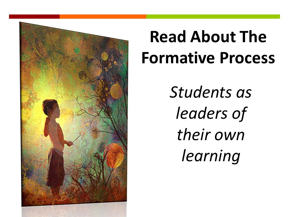 Students as leaders of their own learning Read About The Formative Process