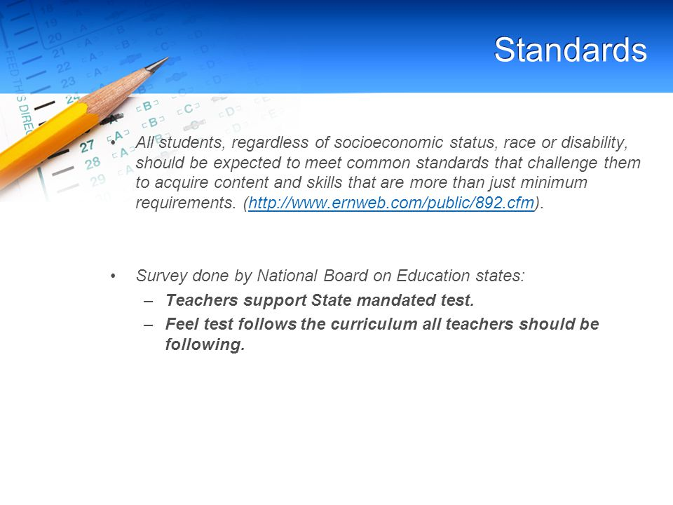 Accountability Standardized testing accounts for what students are learning.
