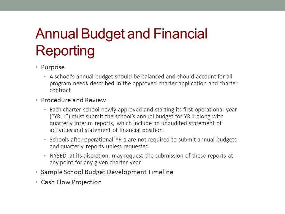 Annual Budget and Financial Reporting Purpose A school's annual budget should be balanced and should account for all program needs described in the ap
