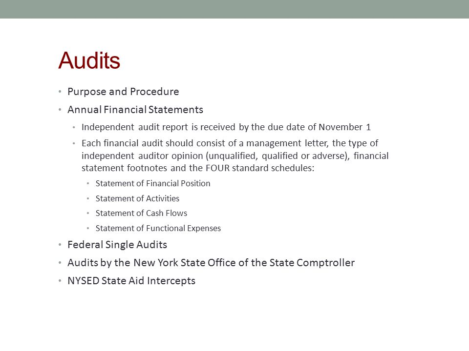 Audits Purpose and Procedure Annual Financial Statements Independent audit report is received by the due date of November 1 Each financial audit shoul