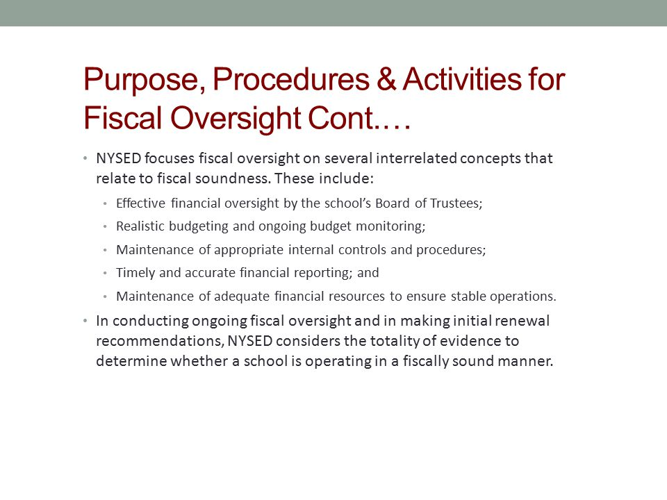 Purpose, Procedures & Activities for Fiscal Oversight Cont.… NYSED focuses fiscal oversight on several interrelated concepts that relate to fiscal sou
