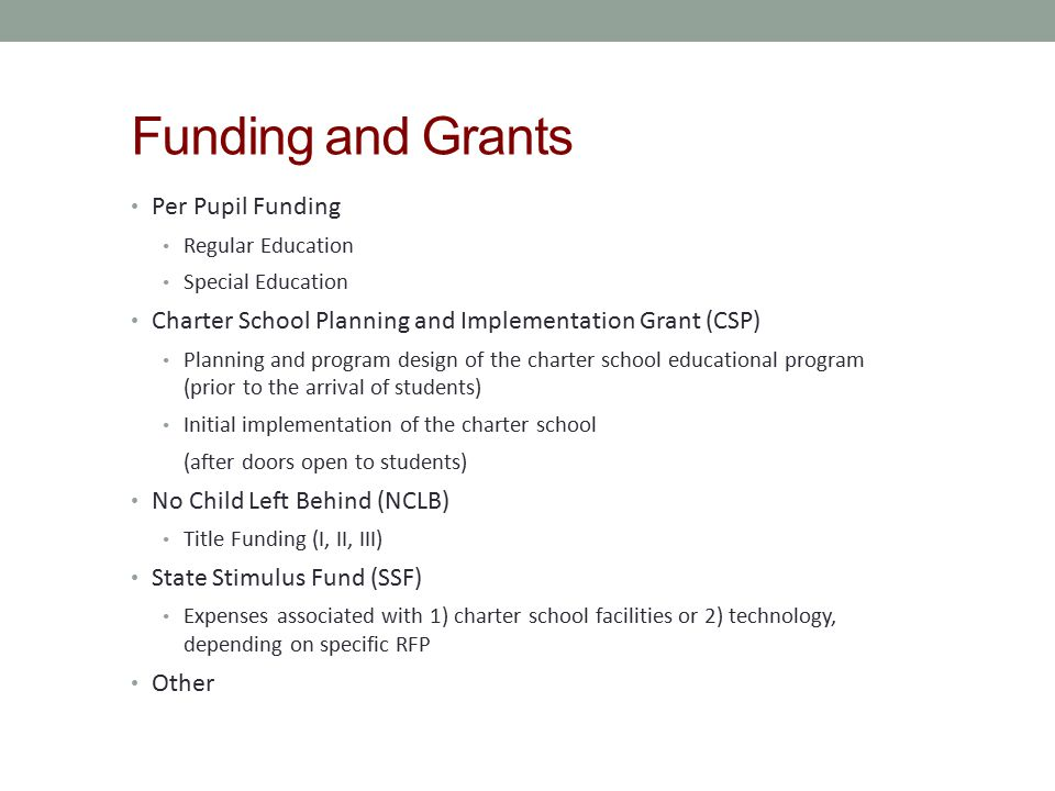 Funding and Grants Per Pupil Funding Regular Education Special Education Charter School Planning and Implementation Grant (CSP) Planning and program d
