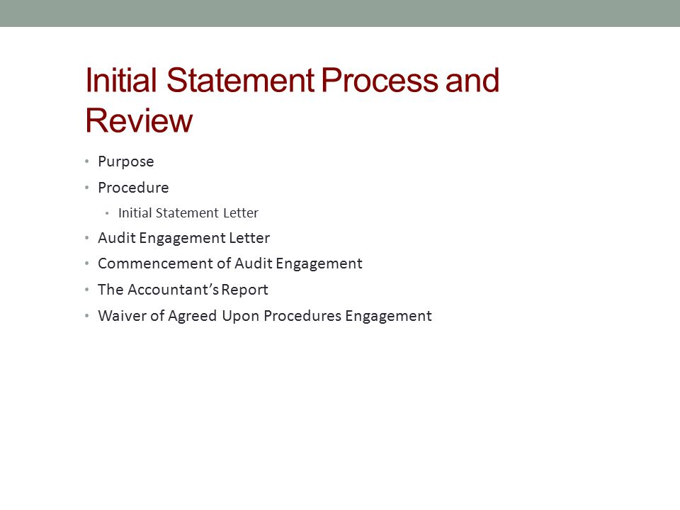 Initial Statement Process and Review Purpose Procedure Initial Statement Letter Audit Engagement Letter Commencement of Audit Engagement The Accountan