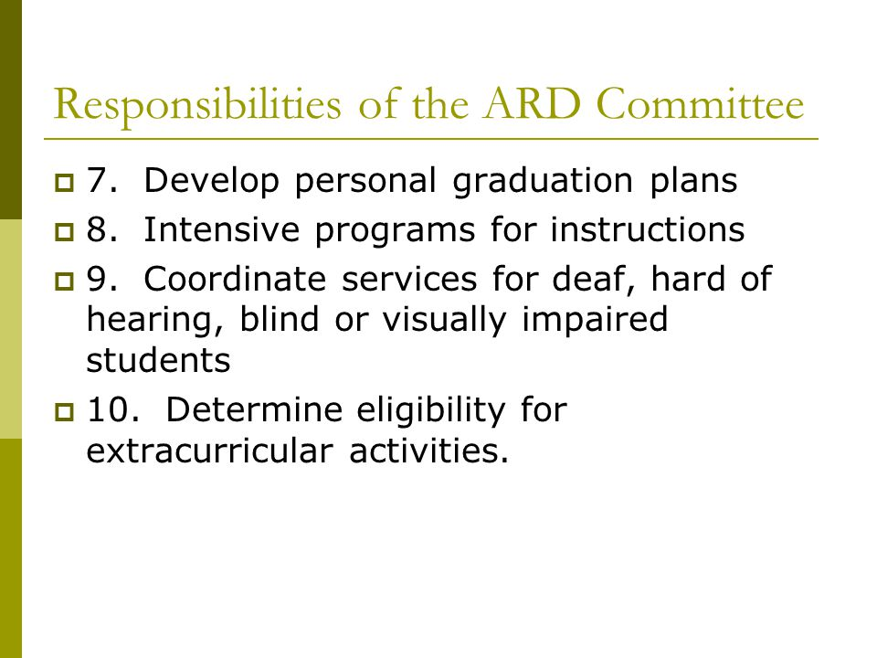 Responsibilities of the ARD Committee  7. Develop personal graduation plans  8.
