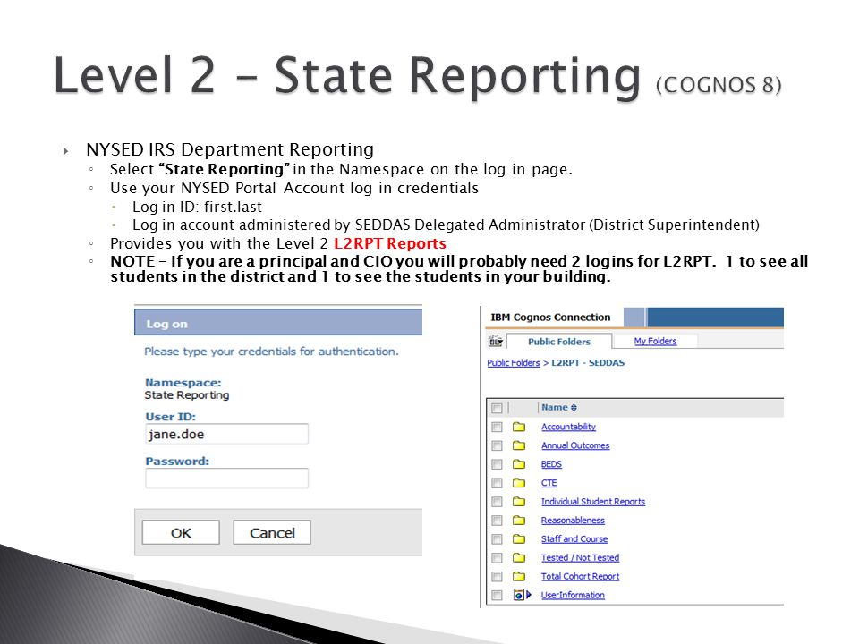 " NYSED IRS Department Reporting ◦ Select ""State Reporting"" in the Namespace on the log in page. ◦ Use your NYSED Portal Account log in credentials "