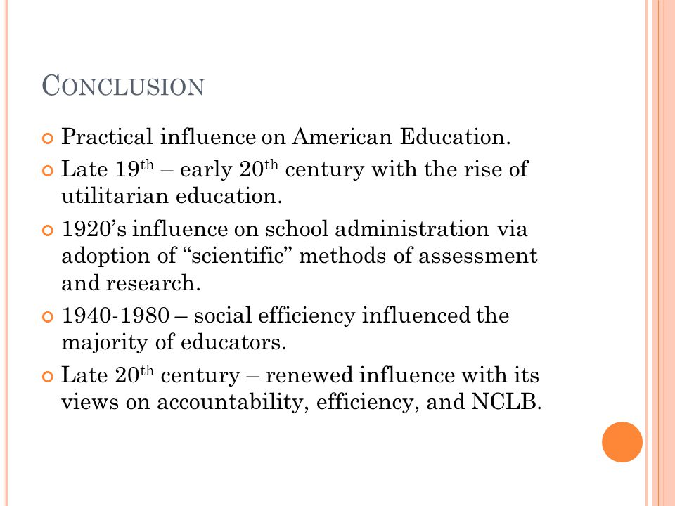 C ONCLUSION Practical influence on American Education.