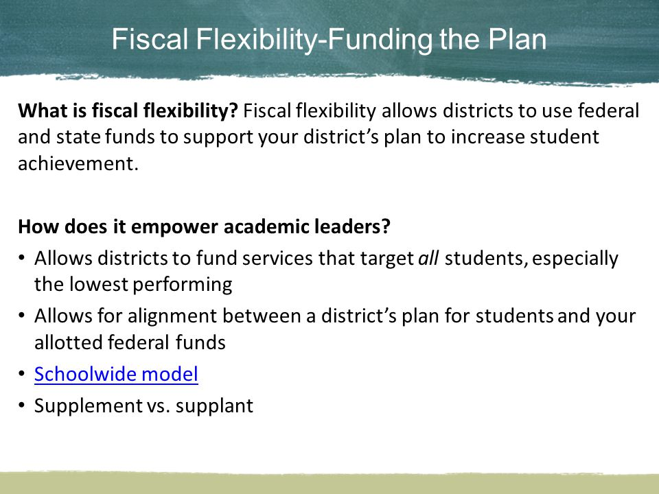 Fiscal Flexibility-Funding the Plan What is fiscal flexibility.