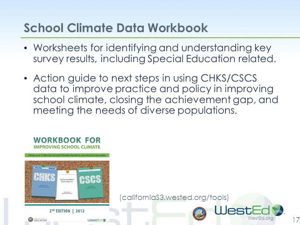 WestEd.org 17 School Climate Data Workbook Worksheets for identifying and understanding key survey results, including Special Education related.