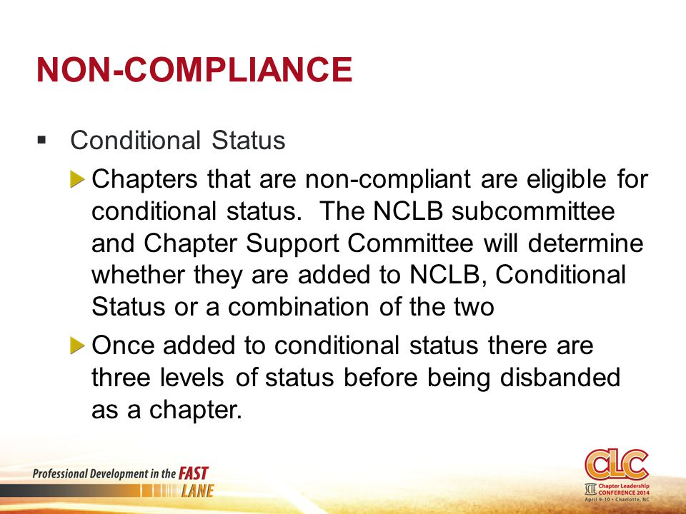 NON-COMPLIANCE  Conditional Status Chapters that are non-compliant are eligible for conditional status.