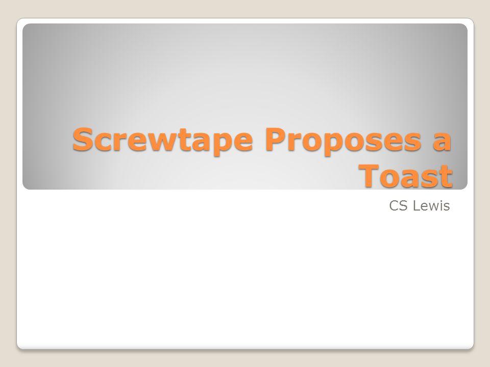 Screwtape Proposes a Toast CS Lewis