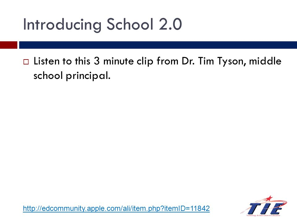 Introducing School 2.0 http://edcommunity.apple.com/ali/item.php itemID=11842  Listen to this 3 minute clip from Dr.