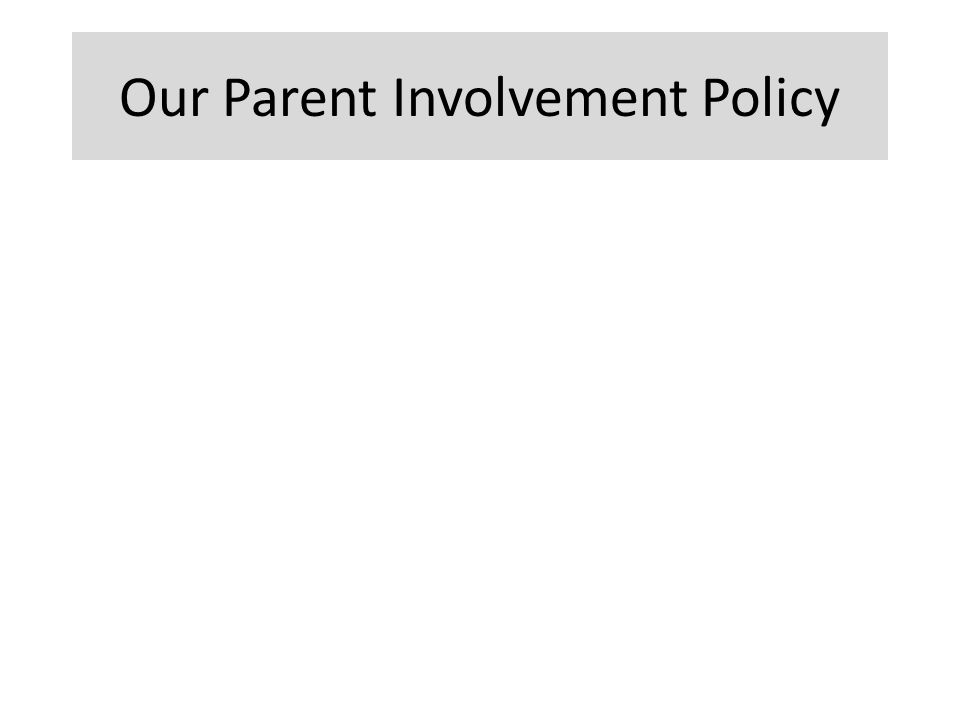 Our Parent Involvement Policy