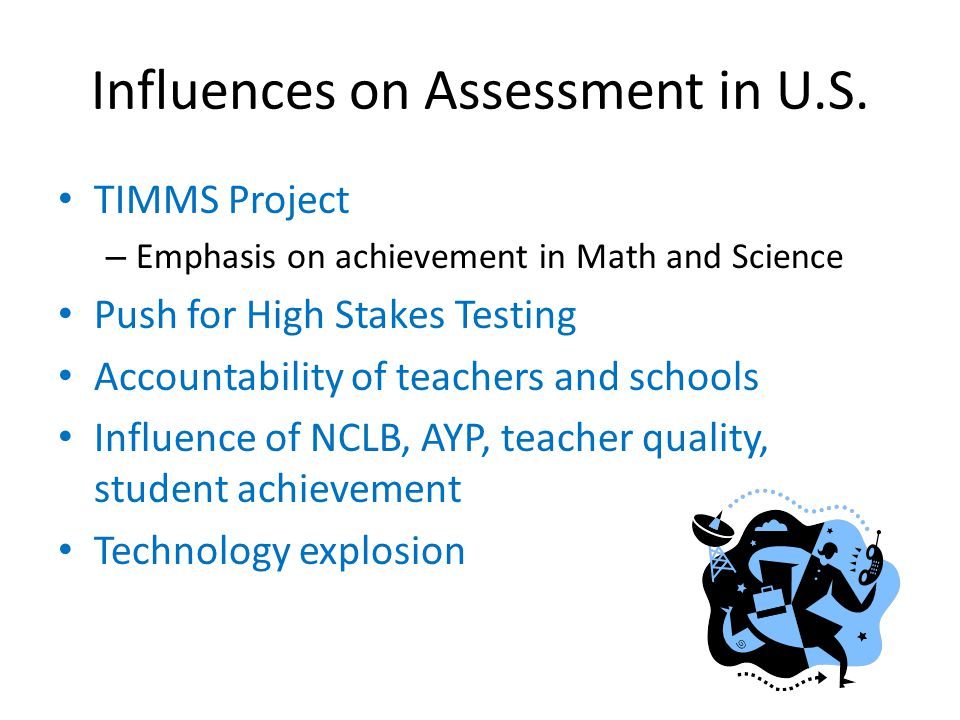 Influences on Assessment in U.S.